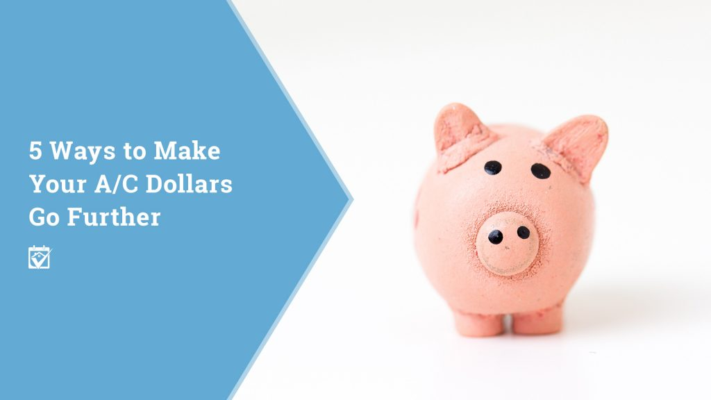 5 Ways to Make Your AC Dollars Go Further 1