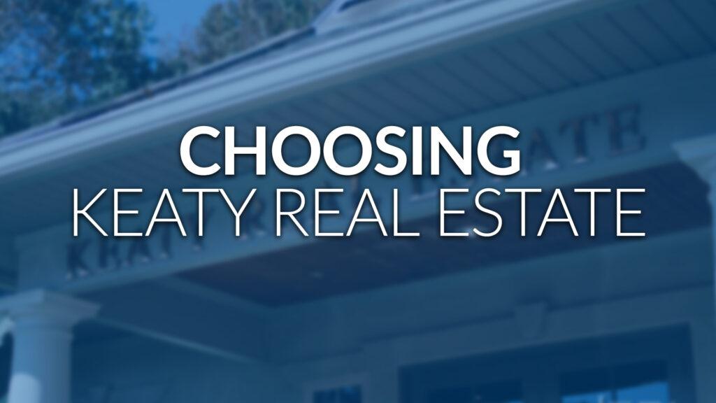 Choosing Keaty Real Estate